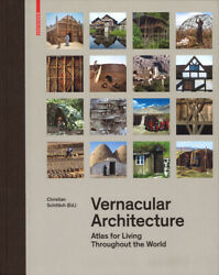 Vernacular Architecture: Atlas For Living Throughout The World $71.07