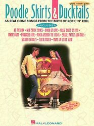 POODLE SKIRTS amp; DUCKTAILS : 56 REAL GONE SONGS FROM BIRTH By Hal Leonard Corp. $25.49
