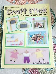 Grace Publications Craft Stick Fun For Kids By Mary Ayres 1997 Sunday school $6.00