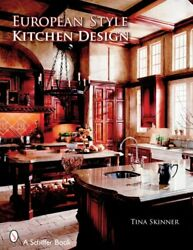 EUROPEAN STYLE KITCHEN DESIGNS By Tina Skinner **Mint Condition** $20.95