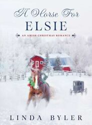 A Horse for Elsie: An Amish Christmas Romance $9.26