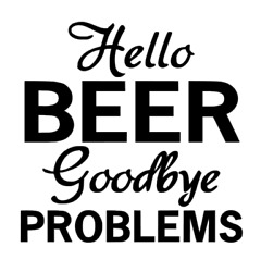 Hello Beer Goodbye Problems Vinyl Decal Sticker For Home Cup Wall Decor Choice $5.99
