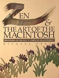 ZEN amp; ART OF MACINTOSH : DISCOVERIES ON PATH TO COMPUTER By Michael Green *Mint* $68.75