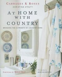 At Home With Country: Bringing the Comforts of Country Home Cabbages amp; Roses $7.05