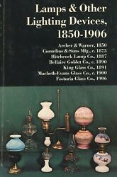 Antique Lamps Lighting Devices 1850 1906 Types Makers Dates Illustrated Book $32.95