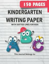 Kindergarten Writing Paper With Dotted Lines For Kids: 150 Pages Blank Hand... $12.61