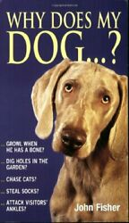 WHY DOES MY DOG . . . WHY DOES MY . . . SERIES By John Fisher *Mint Condition* $25.95
