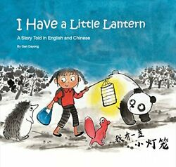 I HAVE A LITTLE LANTERN By Gan Dayong Hardcover **Mint Condition** $14.49