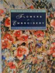 RICHARD BOX#x27;S FLOWERS FOR EMBROIDERY: A STEP BY STEP Hardcover Mint Condition $28.95