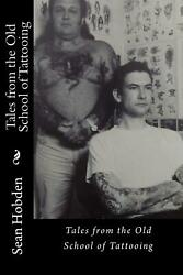 Tales from the Old School of Tattooing by Sean Hobden (English) Paperback Book F