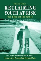Reclaiming Youth at Risk: Our Hope for the Future by Larry Brendtro (English) Pa