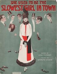 She Used To Be The Slowest Girl In Town Vintage Sheet Music1914