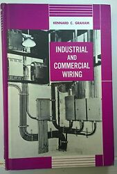 Industrial and Commercial Wiring KC Graham 1963 American Technical Society