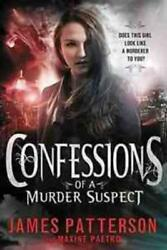 CONFESSIONS OF A MURDER SUSPECT - PATTERSON JAMES PAETRO MAXINE - NEW HARDCOV