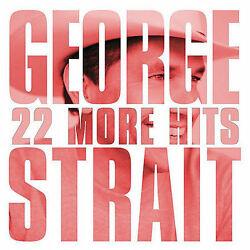 George Strait : 22 More Hits [us Import] CD (2007)
