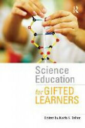 Science Education for Gifted Learners by Keith S. Taber.