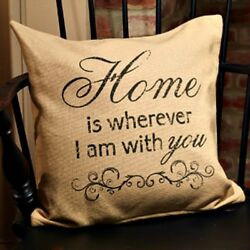 New French Country Shabby HOME IS WHEREVER I AM WITH YOU Burlap Pillow 16quot; $19.99
