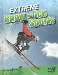 EXTREME SNOW AND ICE SPORTS - BUTLER ERIN K. - NEW HARDCOVER