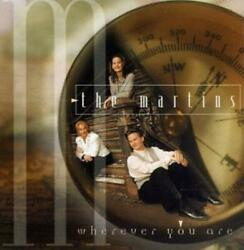 The Martins : Wherever You Are CD