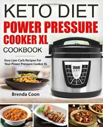 Keto Power Pressure Cooker XL Recipes Cookbook by Brenda Coon [Paperback] NEW