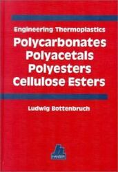 Engineering Thermoplastics - Polycarbonates Polyesters by Ludwig Bottenbruch