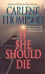 If She Should Die by Carlene Thompson (Hardcover)