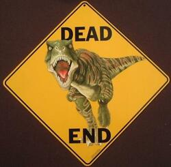 DINOSAUR DEAD END SIGN 16 1 2 by 16 1 2 NEW decor signs novelty animals home $20.99
