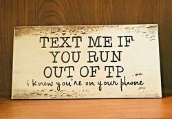 Rustic Bathroom Wood Sign TEXT ME IF YOU RUN OUT OF TP home decor FUNNY toilet $12.95
