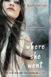 Where She Went by Gayle Forman (Paperback  softback)