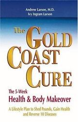 The Gold Coast Cure: The 5-Week Health and Body Makeover A Lifestyle Plan to She