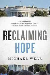 Reclaiming Hope : Lessons Learned in the Obama White House about the...  (ExLib)