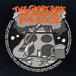 The  Glory Days of Aussie Pub Rock Vol. 1 by Various Artists.