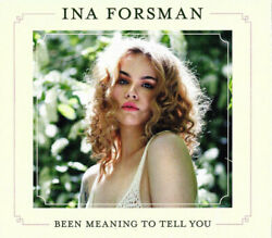 Ina Forsman : Been Meaning to Tell You CD (2019)