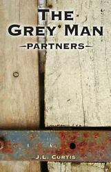 Grey Man- Partners Paperback by Curtis J. L.; Martin Stephanie; Garceau T...