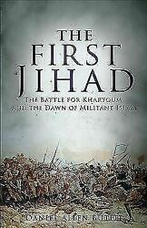 The First Jihad: The Battle for Khartoum and the Dawn of Militant Islam  Butle