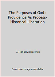 The Purposes of God : Providence As Process-Historical Liberation
