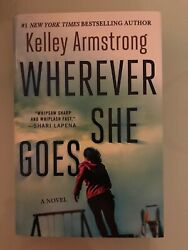 Wherever She Goes by Kelley Armstrong (hardcover 2019)