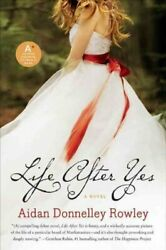 Life After Yes Paperback by Rowley Aidan Donnelley Brand New Free shippin...