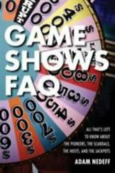 Game Shows FAQ: All That's Left to Know About the Pioneers the Scandals the Ho $12.69