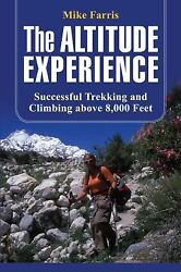 Altitude Experience: Successful Trekking And Climbing Above 8000 Feet $11.49