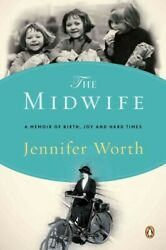 Midwife : A Memoir of Birth Joy and Hard Times Paperback by Worth Jennife...