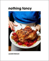 Nothing Fancy by Alison Roman (English) Hardcover Book Free Shipping!
