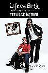 Life after Birth : A Memoir of Survival and Success as a Teenage Mother