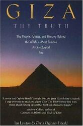 Giza - The Truth : The People Politics and History Behind the World's Most...