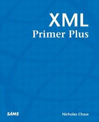 Xml Primer Plus Paperback by Chase Nicholas Acceptable Condition Free shi...