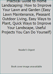 Practical Guide to Home Landscaping: How to Improve Your Lawn and...  (NoDust) $4.38