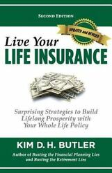 Live Your Life Insurance Paperback by Butler Kim D. H. Brand New Free shi...