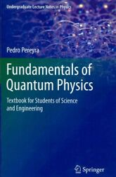 Fundamentals of Quantum Physics : Textbook for Students of Science and Engine...