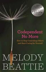 Codependent No More: How to Stop Controlling Others and Start Caring for... $4.09