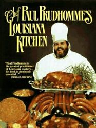 Chef Prudhomme#x27;s Louisiana Kitchen by Paul Prudhomme $4.09